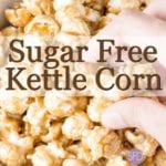 How to Make Sugar Free Kettle Corn