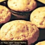 No Sugar Added- Orange Muffins