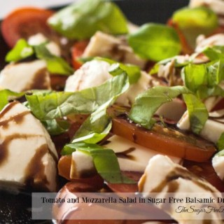 Tomato and Mozzarella Salad in Sugar Free Balsamic Dressing