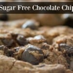 Basic Sugar Free Chocolate Chip Cookies
