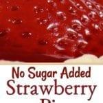 No Sugar Added Strawberry Pie