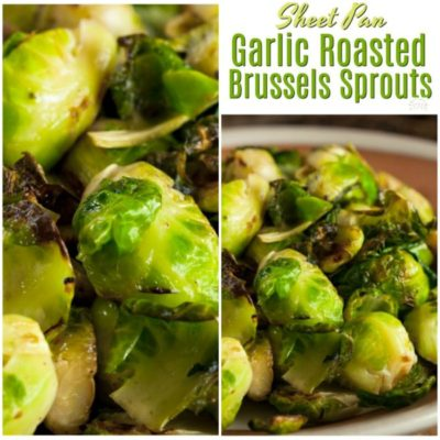 Sheet Pan Garlic Roasted Brussels Sprouts