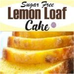 Sugar Free Lemon Loaf Cake