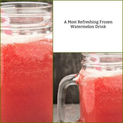 A Most Refreshing Frozen Watermelon Drink