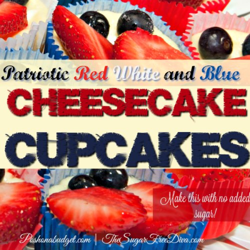 Patriotic No Sugar Added Cheesecake Cupcakes