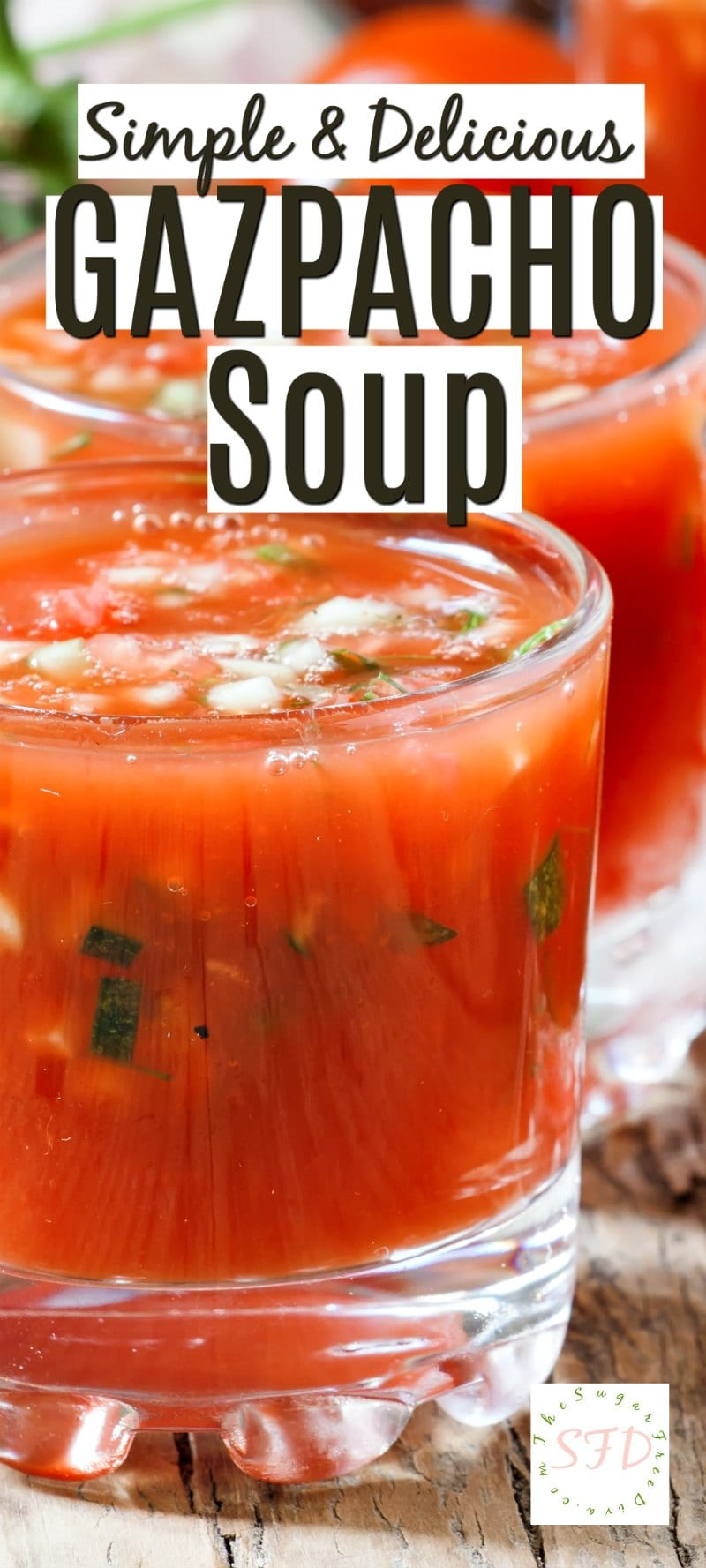 Simple and Delicious Gazpacho Soup