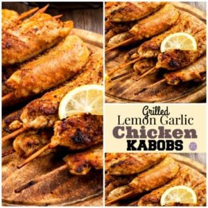 Grilled Lemon Garlic Chicken Kabobs