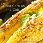 Enjoy this Easy Grilled Corn on the Cob
