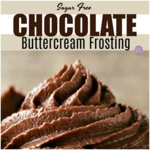 Sugar Free Chocolate Buttercream Frosting