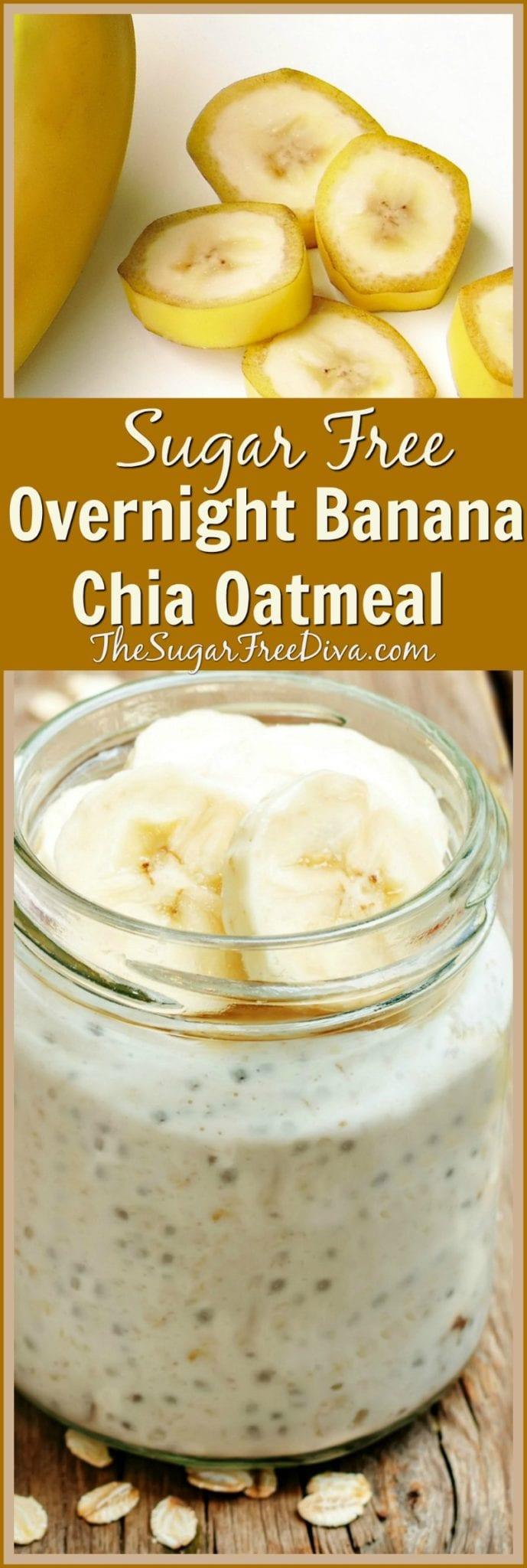 Sugar Free Overnight Banana Chia Oatmeal - THE SUGAR FREE DIVA