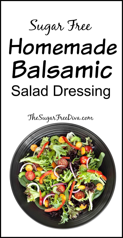 Sugar Free Homemade Balsamic Salad Dressing