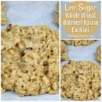 Low Sugar Whole Wheat Oatmeal Raisin Cookies