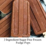 3 Ingredient Sugar Free Frozen Fudge Pops