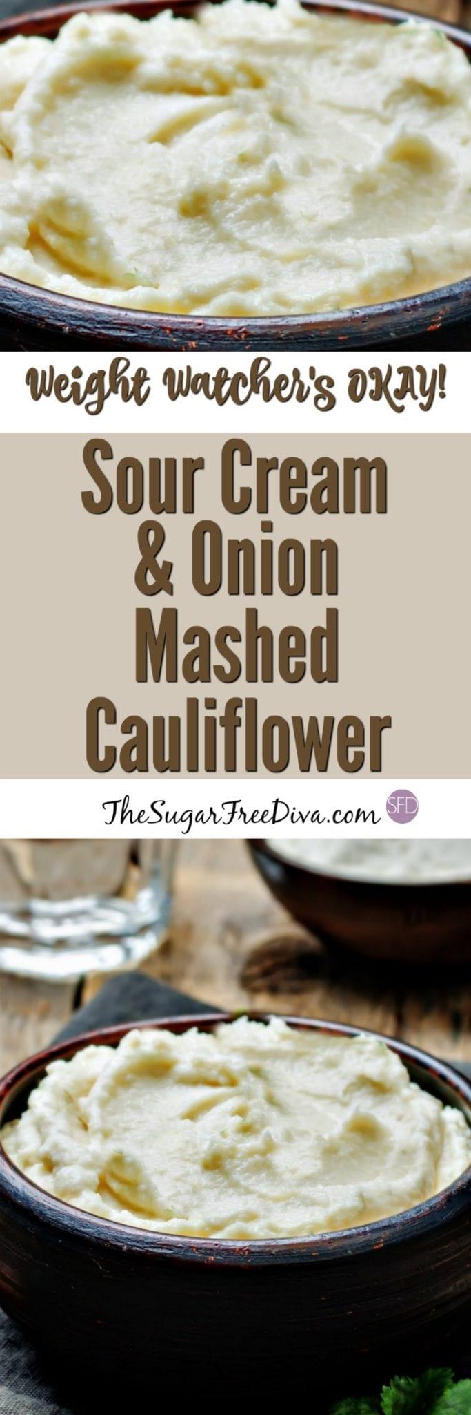 Weight Watchers Okay, Sour Cream and Onion Mashed Cauliflower