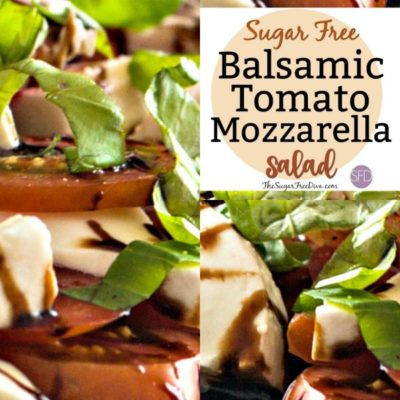 Sugar Free Balsamic Tomato and Mozzarella Salad