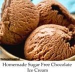 Homemade Sugar Free Chocolate Ice Cream