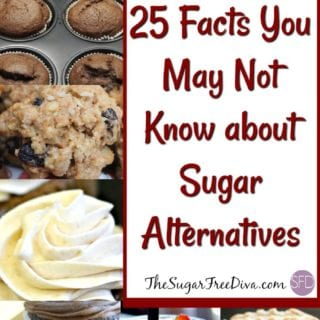 25 Facts You May Not Know about Sugar Alternatives