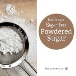 How to Make Sugar Free Powdered Sugar