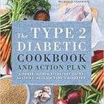 The Type 2 Diabetic Cookbook & Action Plan