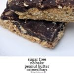 Sugar Free No Bake Oatmeal Peanut Butter Bars