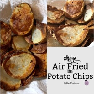 Skinny Air Fried Potato Chips