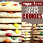 Sugar Free Low Carb 'M & M' Cookies