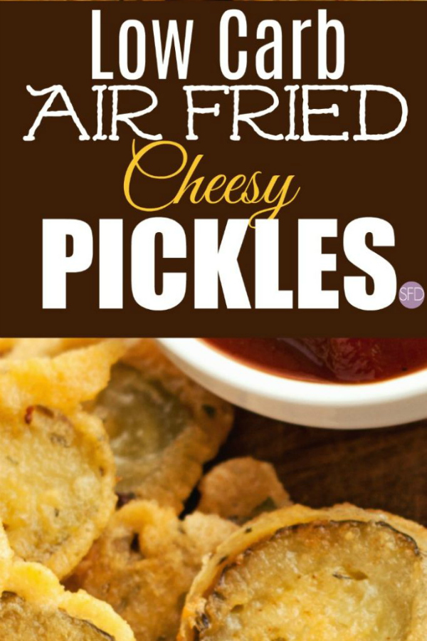 Low Carb Air Fried Cheesy Pickles