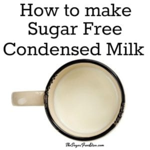 How to make Sugar Free Condensed Milk