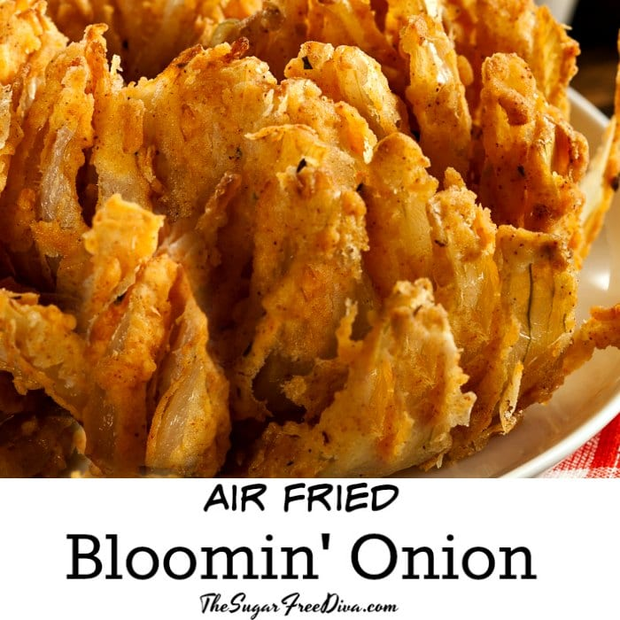 Air Fried Blooming Onion The Sugar Free Diva How To