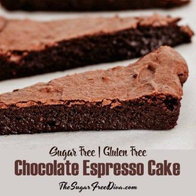Sugar Free Gluten Free Chocolate Espresso Cake
