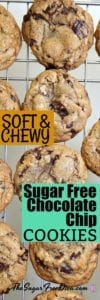 Soft and Chewy Sugar Free Chocolate Chip Cookies