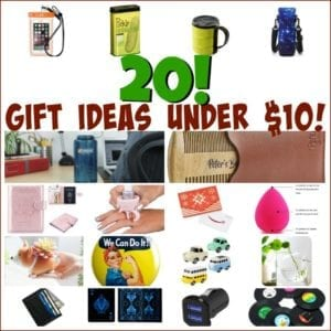 20 Gift Ideas Under Ten Bucks!