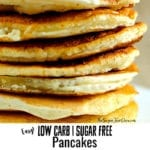 How to Make Low Carb Sugar Free Pancakes