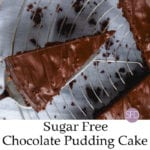 Sugar Free Chocolate Pudding Cake