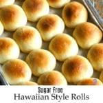 Sugar Free Hawaiian Style Rolls