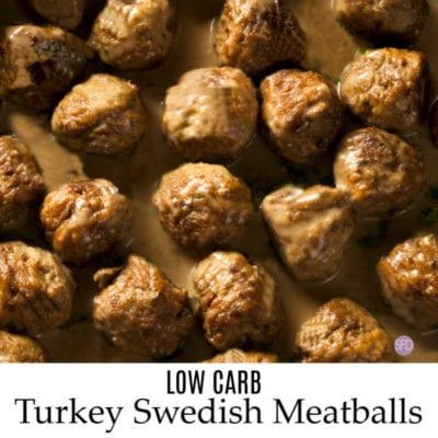 Low Carb Turkey Swedish Meatballs