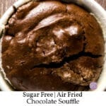 Air Fried Sugar Free Chocolate Souffle