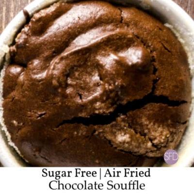 Air Fried Sugar Free Chocolate Souffle