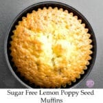 Sugar Free Lemon Poppy Seed Muffins