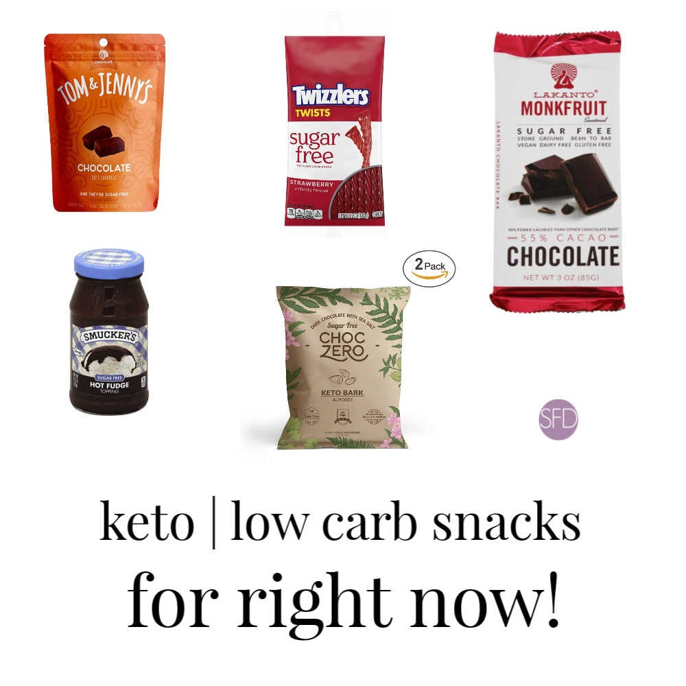 Sugar Free and Keto Snacks for Right Now!
