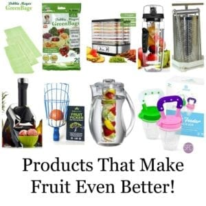 Products That Make Fruit Even Better!