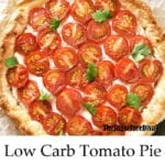 Low Carb Tomato Pie