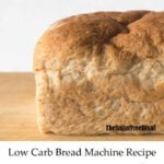 Low Carb Bread Machine Recipe