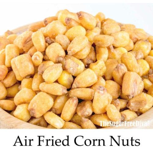 Air Fried Corn Nuts