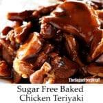 Sugar Free and Baked and Chicken Teriyaki