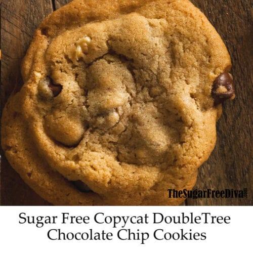 Sugar Free Copycat Doubletree Chocolate Chip Cookie