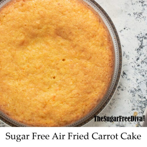 Sugar Free Air Fried Carrot Cake