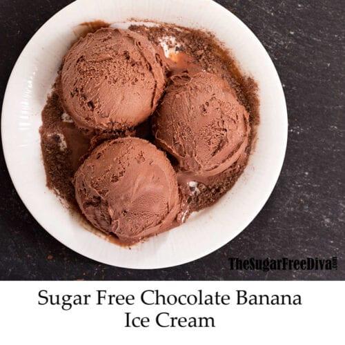 Sugar Free Chocolate Banana Ice Cream