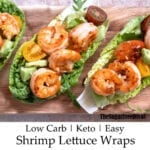 Low Carb Shrimp Lettuce Wraps