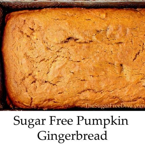 Sugar Free Pumpkin Gingerbread